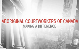 Aboriginal Courtworkers of Canada Video Production